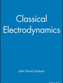 Classical Electrodynamics – John David Jackson – 1st Edition