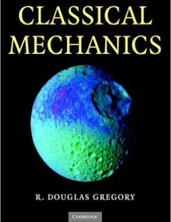 Classical Mechanics: An Undergraduate Text – R. Douglas Gregory – 1st Edition