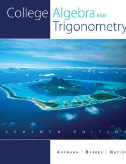 College Algebra and Trigonometry – Richard N. Aufmann – 7th Edition