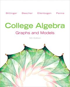 College Algebra: Graphs and Models – Marvin L. Bittinger, Judith A Beecher – 5th Edition