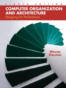 Computer Organization And Architecture – William Stallings – 8th Edition