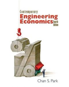 Contemporary Engineering Economics – Chan S. Park – 4th Edition