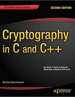 Cryptography in C and C++ – Michael Welschenbach – 2nd Edition