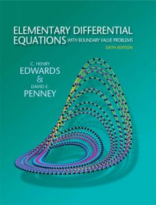 Elementary Differential Equations with Boundary Value Problems – Edwards, Penney – 6th Edition