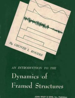 Dynamics of Framed Structures – Grover L. Rogers – 1st Edition