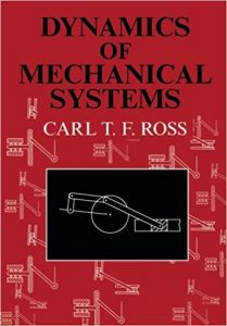 Dynamics of Mechanical Systems - C. T. F. Ross - 1st Edition 21