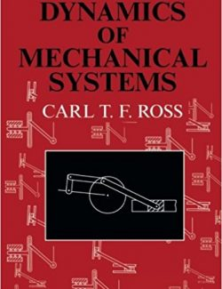 Dynamics of Mechanical Systems – C. T. F. Ross – 1st Edition