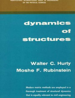 Dynamics of Structures – Walter C. Hurty, Moshe F. Rubinstein – 1st Edition
