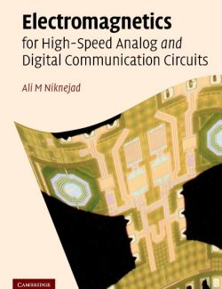 Electromagnetics for High-Speed Analog and Digital Communication Circuits – Ali M. Niknejad – 1st Edition