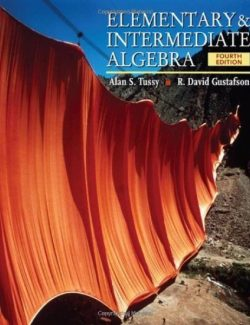 Elementary Intermediate Algebra – Tussy & Gustafson – 4th Edition