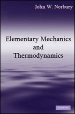 Elementary Mechanics and Thermodynamics – Jhon W. Norbury – 1st Edition