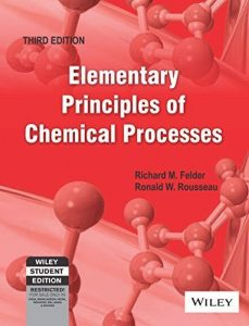 Introductory Elements of the Chemical Process – Felder, Rousseau – 3rd Edition