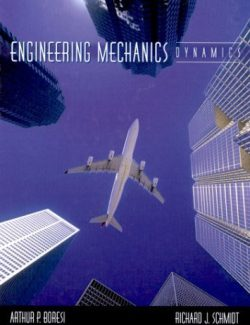 Engineering Mechanics: Dynamics – Arthur P. Boresi – 1st Edition