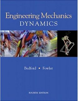 Engineering Mechanics: Dynamics – Anthony Bedford – 4th Edition