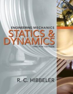 Engineering Mechanics: Statics & Dynamics – Russell C. Hibbeler – 12th Edition