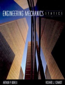 Engineering Mechanics: Statics – Arthur Boresi – 1st Edition