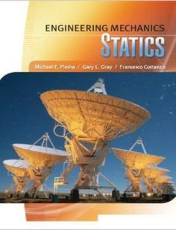 Engineering Mechanics: Statics - M. Plesha, G. Gray, F. Costanzo - 1st Edition 31