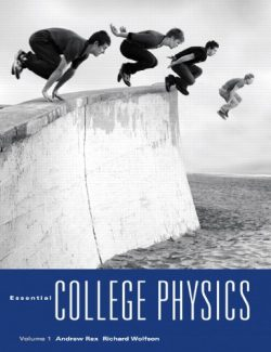 Essential College Physics – Andrew Rex, Richard Wolfson – 1st Edition