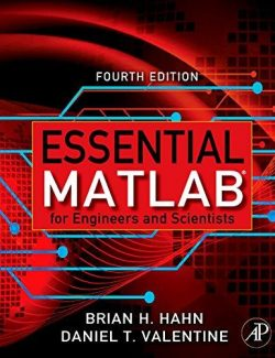 Essential MATLAB Engineers Scientists – Hann, Valentine – 4th Edition