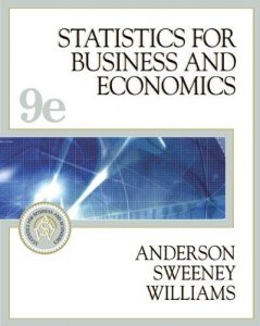 Statistics for Business and Economics – David R. Anderson – 9th Edition