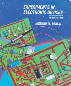 Experiments in Electronic Devices – H. Berlin, T. Floyd – 3rd Edition