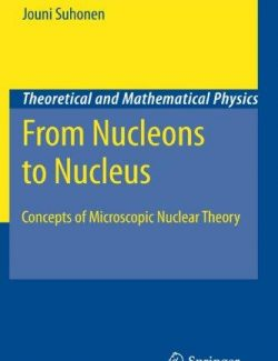 From Nucleons to Nucleus – Jouni Suhonen – 1st Edition