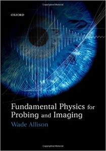 Fundamental Physics for Probing and Imaging – Wade Allison – 1st Edition