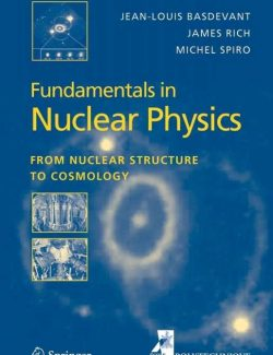 Fundamentals in Nuclear Physics – Jean-Louis Basdevant, James Rich, Michael Spiro – 1st Edition