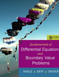 Fundamentals of Differential Equations and Boundary Value Problems – R. Nagle, E. Saff, D. Snider – 5th Edition