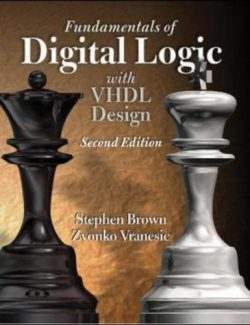 Fundamentals of Digital Logic with VHDL Desing – Stephen Brown – 2nd Edition