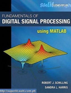 Fundamentals of Digital Signal Processing Using MATLAB® – Schilling – 2nd Edition