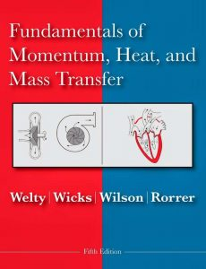 Fundamentals of Momentum, Heat, and Mass Transfer – James R. Welty – 5th Edition