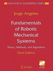 Fundamentals of Robotic Mechanical Systems – Jorge Angeles – 2nd Edition