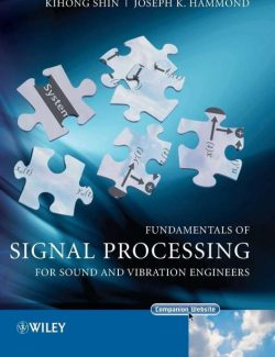 Fundamentals of Signal Processing – Kihong Shin, Joseph Hammond – 1st Edition