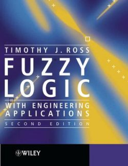 Fuzzy Logic with Engineering Applicaiton – Timothy J. Ross – 2nd Edition
