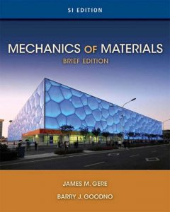 Mechanics of Materials – James M. Gere – Brief Edition SI Version, 1st Edition