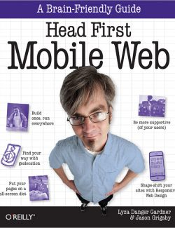 Head First Mobile Web - Lyza Danger, Jason Grigsby - 1st Edition 31