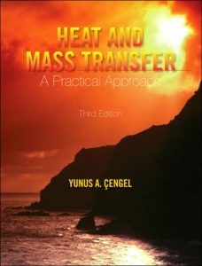Heat and Mass Transfer: A Practical Approach – Yunus Cengel – 3rd Edition