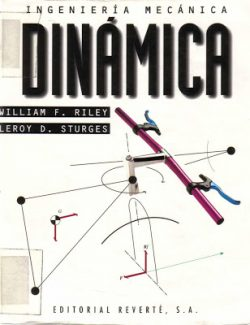 Engineering Mechanics: Dynamics – William F. Riley, Leroy D. Sturges – 2nd Edition