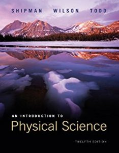 Introduction Physical Science – James T. Shipman, Jerry D. Wilson, Aaron W. Todd – 12th Edition