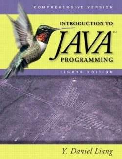 Introduction to Java Programming – Y. Daniel Liang – 8th Edition