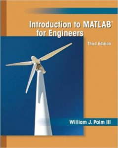 Introduction to MATLAB for Engineers – William J. Palm III – 3rd Edition