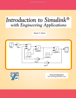 Introduction to Simulink with Engineering Applications - Steven T. Karris - 1st Edition 22