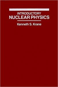 Introductory Nuclear Physics – Kenneth S. Krane – 3rd Edition