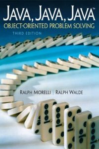 Java, Java, Java, Object-Oriented Problem Solving – Ralph Morelli – 3rd Edition