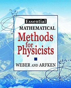 Mathematical Methods for Physicists – Arfken & Weber – 3rd Edition