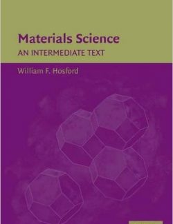 Materials Science: An Intermediate Text - William F. Hosford - 1st Edition 23