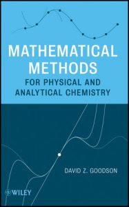 Mathematical Methods for Physical and Analytical Chemistry – David Z. Goodson – 1st Edition