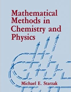 Mathematical Methods in Chemistry and Physics – Michael E. Starzak – 1st Edition