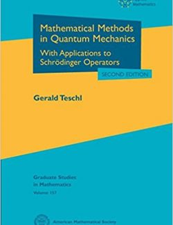 Mathematical Methods in Quantum Mechanics – Gerald Teschl – 1st Edition